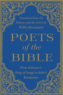 Poets of the Bible : From Solomon's Song of Songs to John's Revelation, Hardback Book
