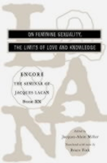 The Seminar of Jacques Lacan : On Feminine Sexuality, the Limits of Love and Knowledge, Paperback Book