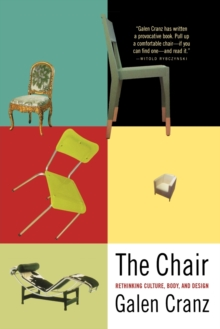 The Chair : Rethinking Culture, Body and Design, Paperback Book