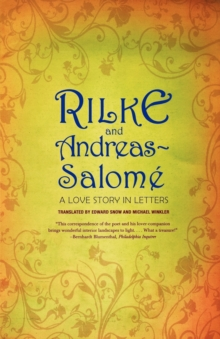 Rilke and Andreas-Salome : A Love Story in Letters, Paperback / softback Book