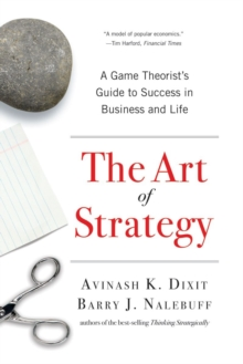 The Art of Strategy : A Game Theorist's Guide to Success in Business and Life, Paperback Book