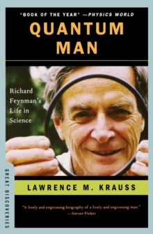 Quantum Man : Richard Feynman's Life in Science, Paperback Book