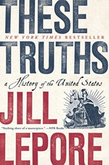 These Truths : A History of the United States, Paperback / softback Book