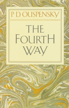 The Fourth Way : Teachings of G.I. Gurdjieff, Paperback Book