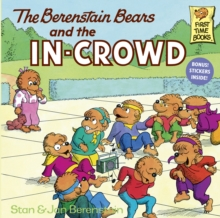 Berenstain Bears And The In-Crowd, Paperback / softback Book