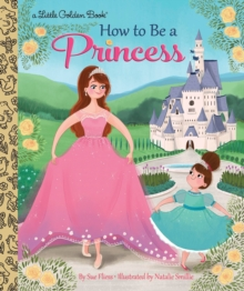How to Be a Princess, Hardback Book