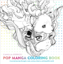 Pop Manga Coloring Book : A Surreal Journey Through a Cute, Curious, Bizarre, and Beautiful World