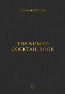 The NoMad Cocktail Book, Hardback Book