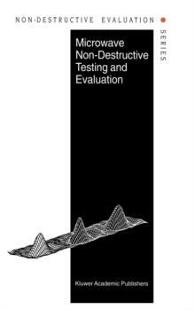 Microwave Non-Destructive Testing and Evaluation Principles, Hardback Book