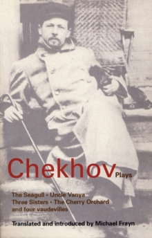 "Chekhov Plays : ""The Seagull"", ""Uncle Vanya"", ""Three Sisters"" and ""The Cherry Orchard"", Paperback Book"