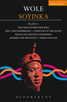 "Soyinka Plays : ""Brother Jero""; ""Camwood on the Leaves""; ""Death and the King's Horseman""; ""Madmen and Specialists""; ""Opera Wonyosi"" v. 1, Paperback Book"