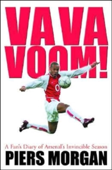Va Va Voom! : A Year with Arsenal 2003-04, Hardback Book