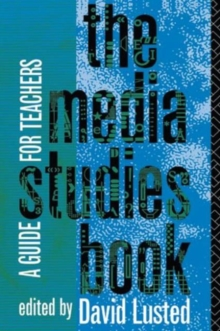 The Media Studies Book : A Guide for Teachers, Paperback Book