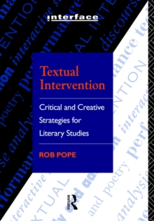 Textual Intervention : Critical and Creative Strategies for Literary Studies, Paperback Book