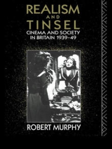 Realism and Tinsel : Cinema and Society in Britain 1939-48, Paperback / softback Book