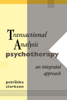 Transactional Analysis Psychotherapy : An Integrated Approach, Paperback Book