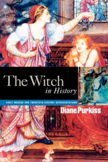 The Witch in History : Early Modern and Twentieth-century Representations, Paperback Book