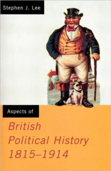 Aspects of British Political History : 1815-1914, Paperback Book