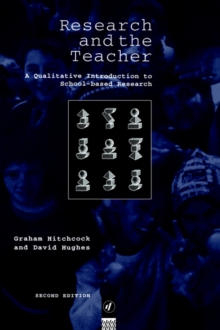 Research and the Teacher : A Qualitative Introduction to School-based Research, Paperback Book
