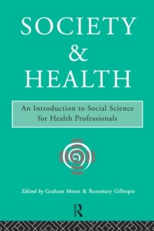 Society and Health : An Introduction to Social Science for Health Professionals, Paperback Book