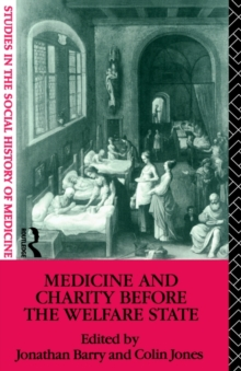 Medicine and Charity Before the Welfare State, Paperback / softback Book