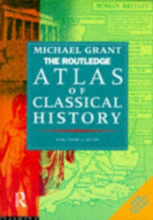 The Routledge Atlas of Classical History : From 1700 BC to AD 565, Paperback Book