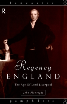 Regency England : The Age of Lord Liverpool, Paperback Book