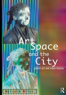 Art, Space and the City, Paperback Book