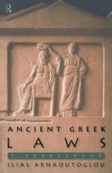 Ancient Greek Laws : A Sourcebook, Paperback / softback Book