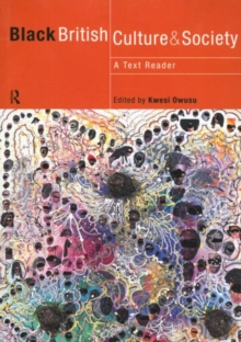 Black British Culture and Society : A Text-reader, Paperback Book