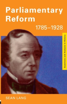 Parliamentary Reform 1785-1928, Paperback Book