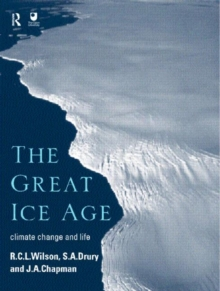 The Great Ice Age : Climate Change and Life, Paperback Book