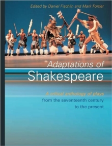 Adaptations of Shakespeare : An Anthology of Plays from the 17th Century to the Present, Paperback Book
