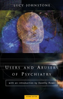 Users and Abusers of Psychiatry : A Critical Look at Psychiatric Practice, Paperback Book
