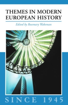 Themes in Modern European History since 1945, Paperback / softback Book