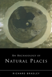 An Archaeology of Natural Places, Paperback Book