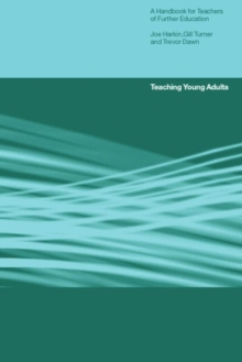 Teaching Young Adults : A Handbook for Teachers in Post-compulsory Education, Paperback Book