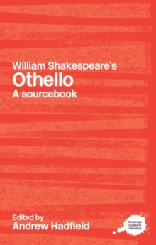 William Shakespeare's Othello : A Routledge Study Guide and Sourcebook, Paperback Book