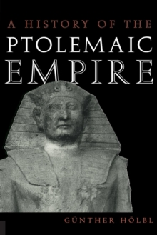 A History of the Ptolemaic Empire, Paperback Book