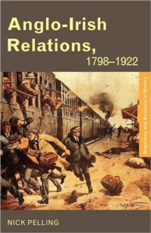 Anglo-Irish Relations : 1798-1922, Paperback Book