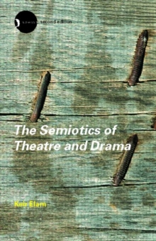 The Semiotics of Theatre and Drama, Paperback Book