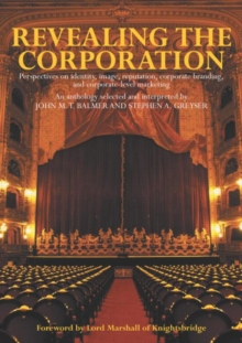 Revealing the Corporation : Perspectives on Identity, Image, Reputation, Corporate Branding and Corporate Level Marketing, Paperback Book