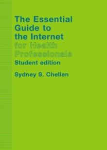 The Essential Guide to the Internet for Health Professionals, Paperback / softback Book