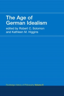 The Age of German Idealism : Routledge History of Philosophy Volume 6, Paperback / softback Book