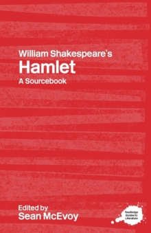 "William Shakespeare's ""Hamlet"" : A Routledge Study Guide and Sourcebook, Paperback Book"