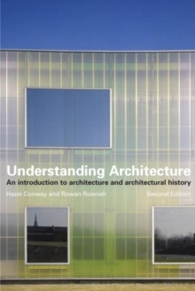 Understanding Architecture : An Introduction to Architecture and Architectural History, Paperback Book