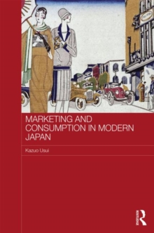 Marketing and Consumption in Modern Japan, Hardback Book