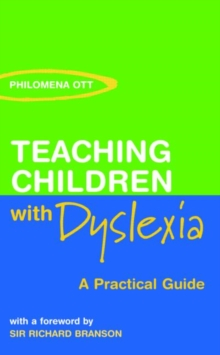 Teaching Children with Dyslexia : A Practical Guide, Paperback Book