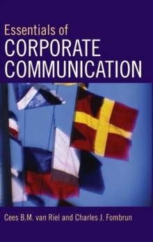 Essentials of Corporate Communication : Implementing Practices for Effective Reputation Management, Hardback Book