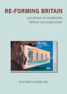 Re-forming Britain : Narratives of Modernity before Reconstruction, Paperback / softback Book